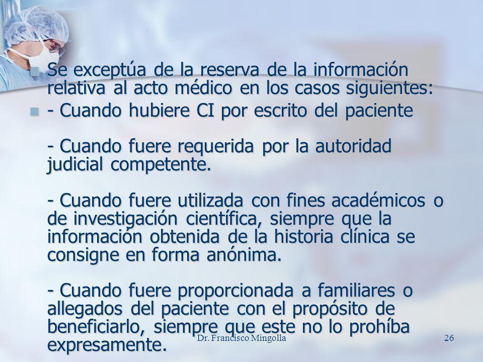 Se exceptúa de la reserva de la información relativa al acto médico en los casos siguientes: Se exceptúa de la reserva de la información relativa al a