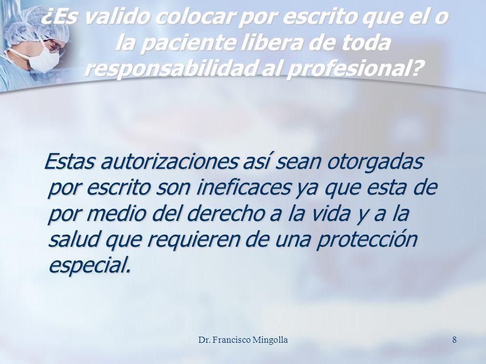 ¿Es valido colocar por escrito que el o la paciente libera de toda responsabilidad al profesional? Estas autorizaciones así sean otorgadas por escrito