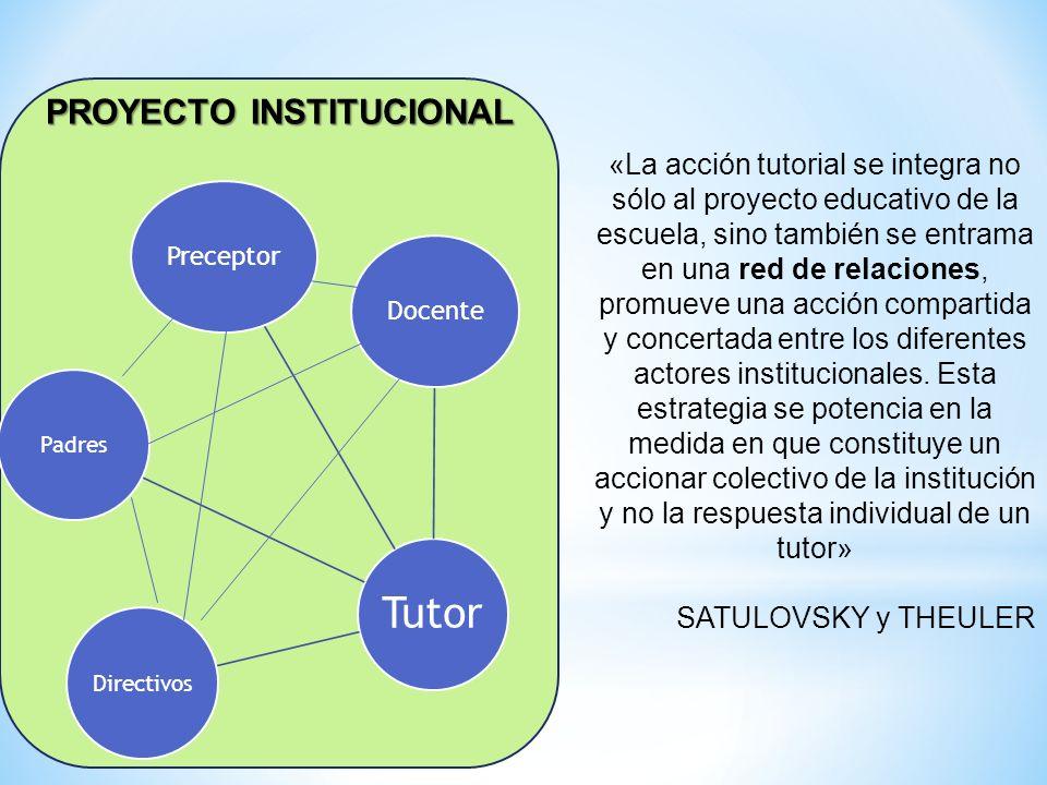 «La acción tutorial se integra no sólo al proyecto educativo de la escuela, sino también se entrama en una red de relaciones, promueve una acción comp