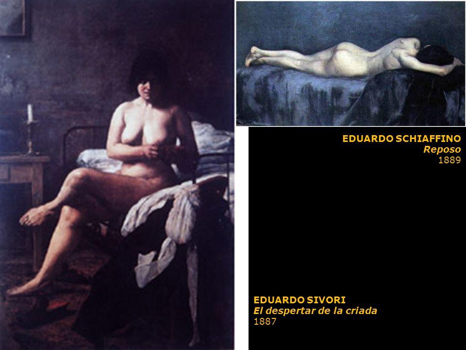 EDUARDO SCHIAFFINO Reposo 1889 EDUARDO SIVORI El despertar de la criada 1887