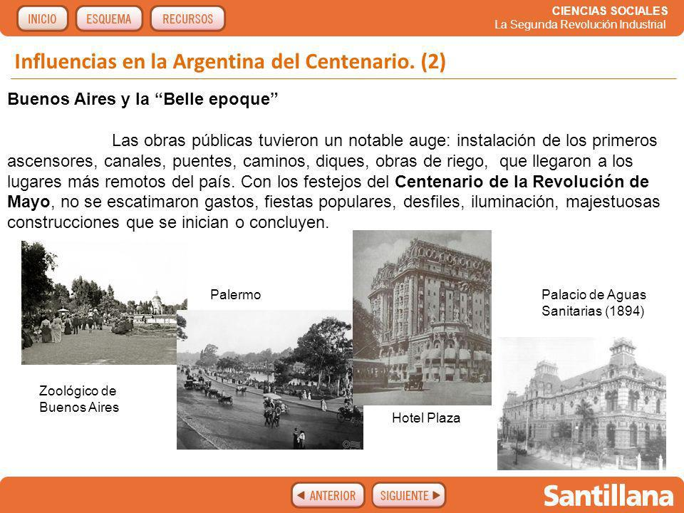 CIENCIAS SOCIALES La Segunda Revolución Industrial Buenos Aires y la Belle epoque Buenos Aires se transformó y fue sede de congresos internacionales, exposiciones y exhibiciones al estilo europeo que tuvieron como eje la Avenida Alvear.