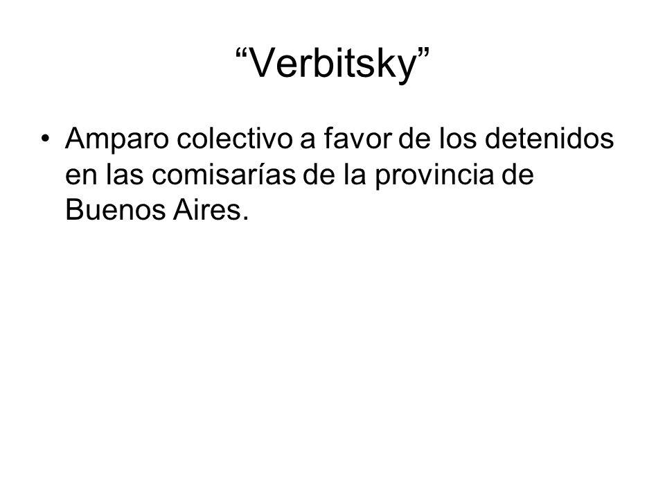 Verbitsky Amparo colectivo a favor de los detenidos en las comisarías de la provincia de Buenos Aires.