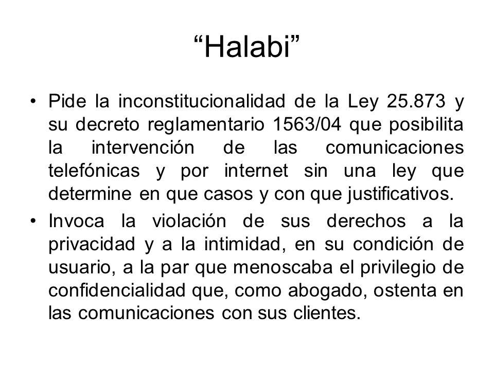 Halabi Pide la inconstitucionalidad de la Ley 25.873 y su decreto reglamentario 1563/04 que posibilita la intervención de las comunicaciones telefónic