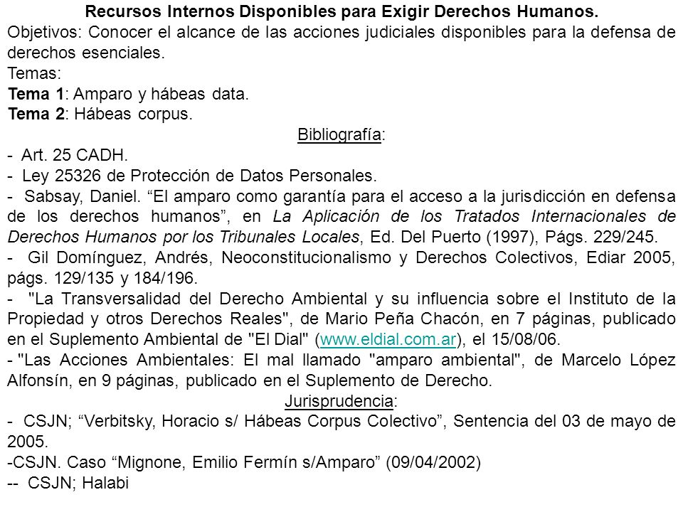 Recursos Internos Disponibles para Exigir Derechos Humanos. Objetivos: Conocer el alcance de las acciones judiciales disponibles para la defensa de de