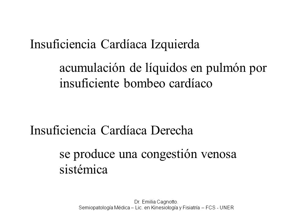 Insuficiencia Cardíaca Izquierda acumulación de líquidos en pulmón por insuficiente bombeo cardíaco Insuficiencia Cardíaca Derecha se produce una cong