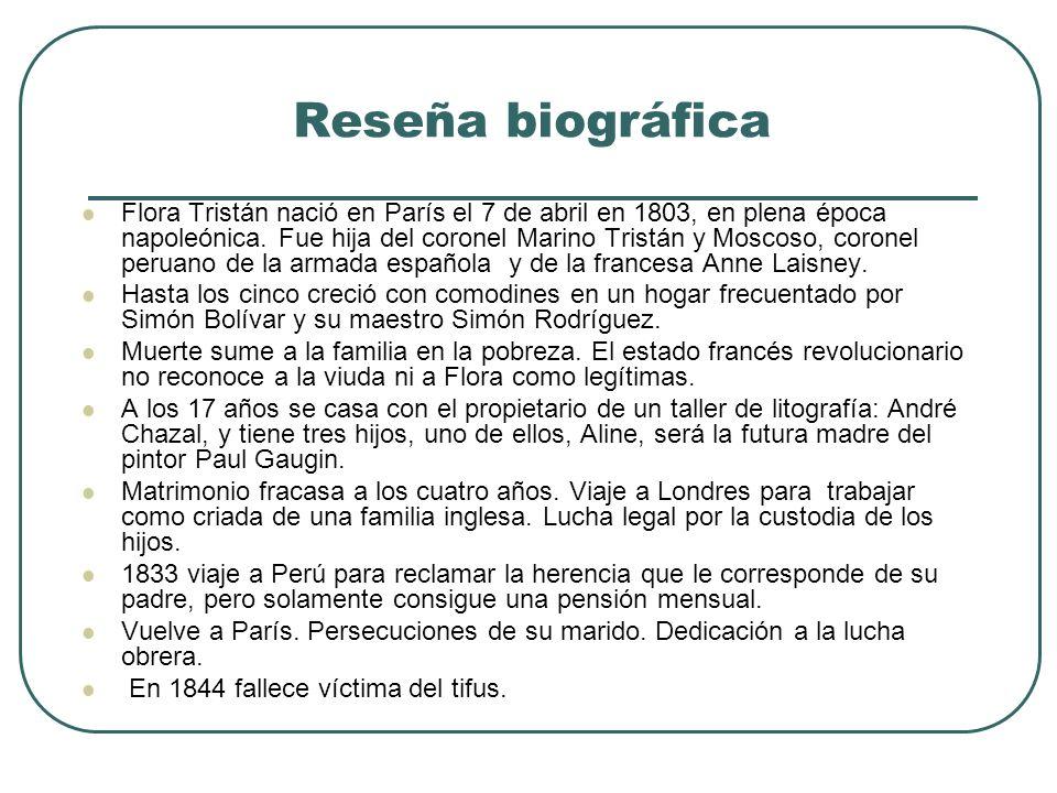 Obras de Flora Tristán Peregrinaciones de una paria (texto francés, 1839 - 18409; traducción española 1946) memoria de su viaje a América y su estadía en el Perú entre 1833 y 1834, sin embargo, la autora adopta múltiples formas narrativas para ofrecer su visión personal de sus experiencias.