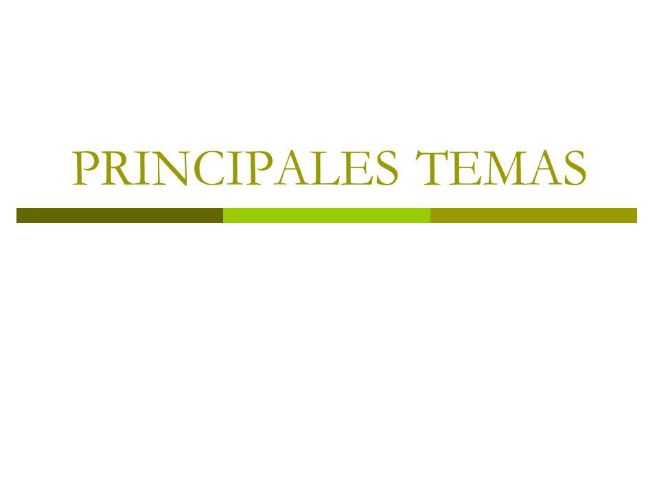 PRINCIPALES TEMAS
