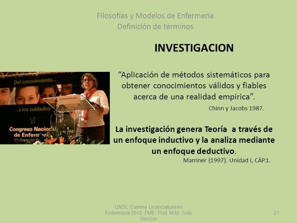 INVESTIGACION Aplicación de métodos sistemáticos para obtener conocimientos válidos y fiables acerca de una realidad empírica. Chinn y Jacobs 1987. La