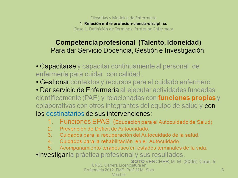 UNSL. Carrera Licenciatura en Enfermería 2012. FME. Prof. M.M. Soto Vercher 8 Filosofías y Modelos de Enfermería 1. Relación entre profesión-ciencia-d