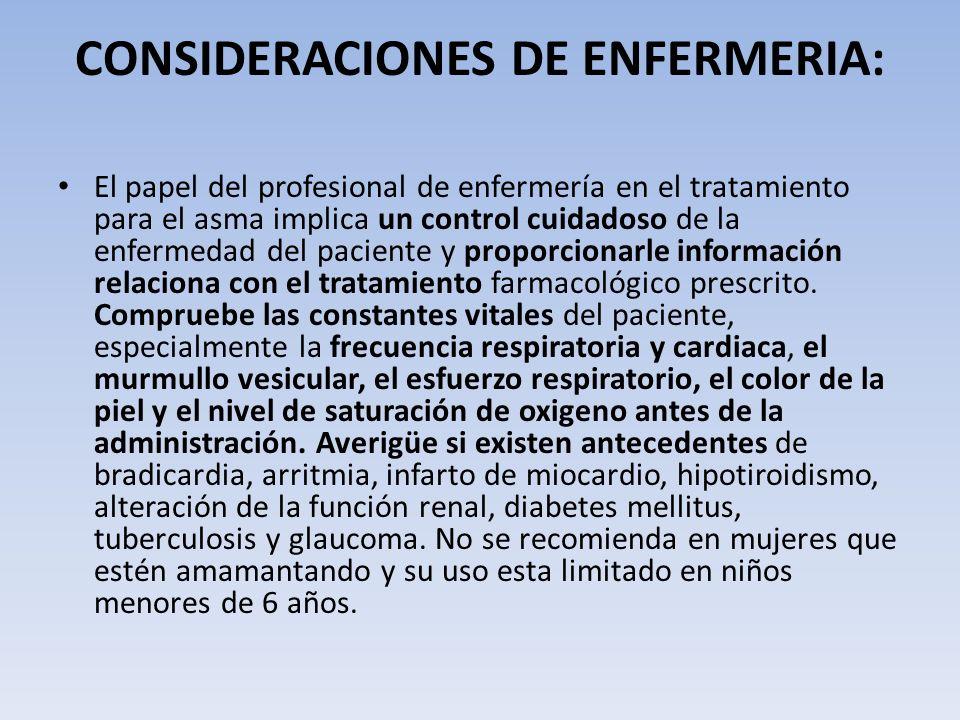 CONSIDERACIONES DE ENFERMERIA: El papel del profesional de enfermería en el tratamiento para el asma implica un control cuidadoso de la enfermedad del