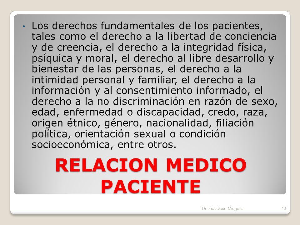 RELACIÓN MÉDICO - PACIENTE Es una relación entre personas, cada uno con sus derechos y sus deberes. Esta relación debe ser beneficiosa para ambas part