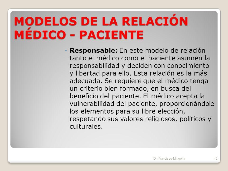 MODELOS DE LA RELACIÓN MÉDICO - PACIENTE Paternalista: Este modelo se caracteriza porque el médico toma las decisiones en nombre del paciente, sin con