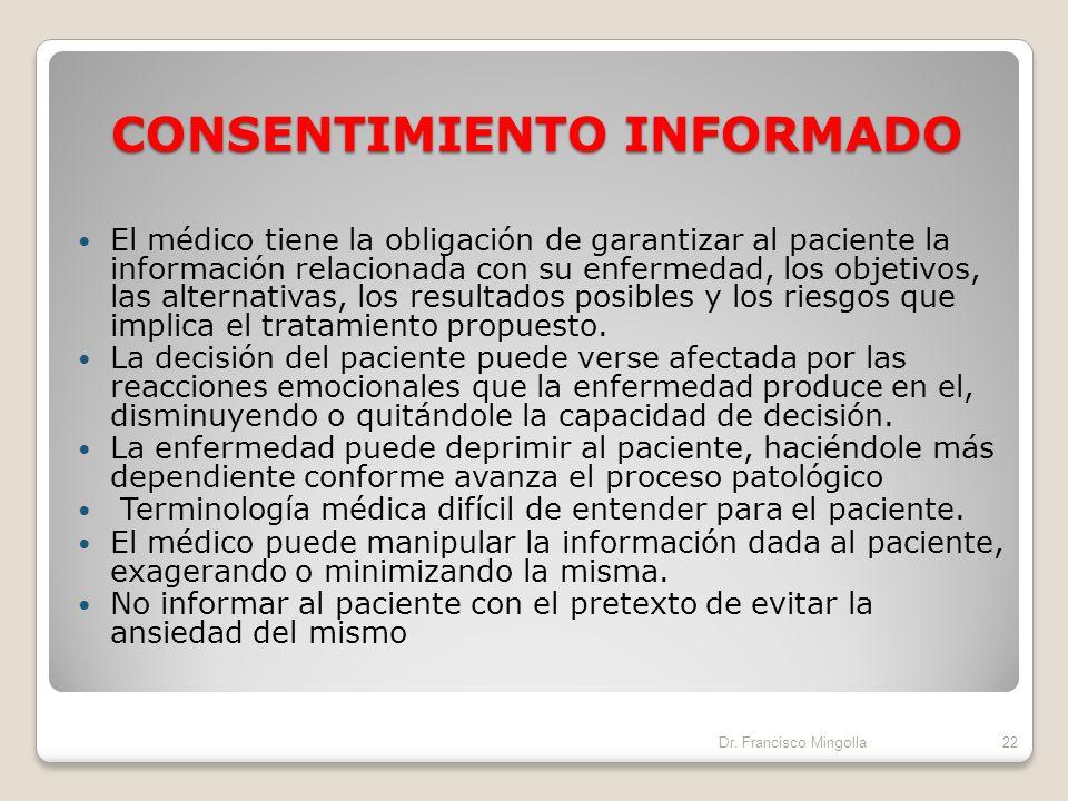CONSENTIMIENTO INFORMADO Es cuando el paciente acepta o rechaza el acto médico luego de haber comprendido la información proporcionada sobre ella, sie