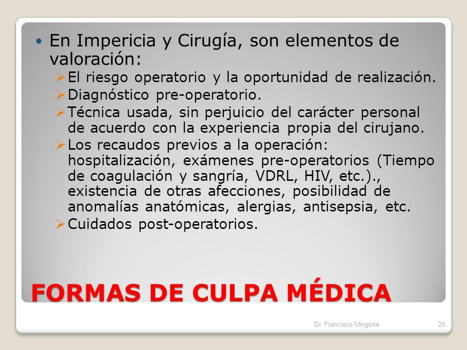 FORMAS DE CULPA MÉDICA Impericia Es la falta total o parcial, de conocimientos técnicos, experiencia o habilidad en el ejercicio de la medicina. Imper