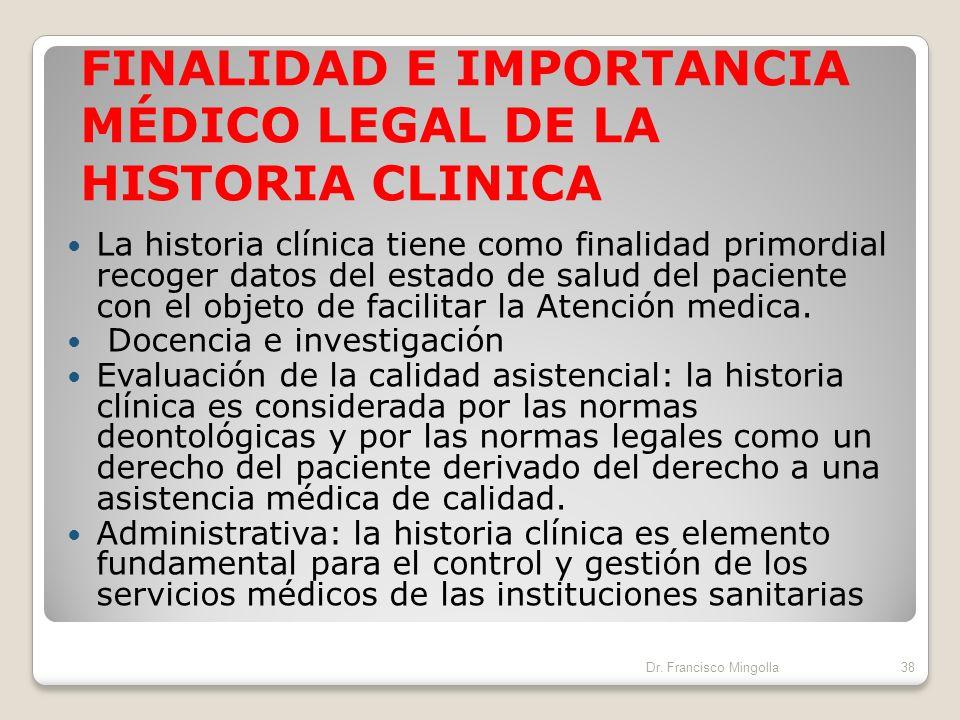 FINALIDAD E IMPORTANCIA MÉDICO LEGAL DE LA HISTORIA CLINICA El ejercicio de la medicina y de las profesiones sanitarias, tanto en la medicina instituc