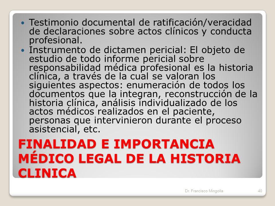 FINALIDAD E IMPORTANCIA MÉDICO LEGAL DE LA HISTORIA CLINICA Existe obligación legal de efectuarla por normativas vigentes: Ley General de Salud.Codigo