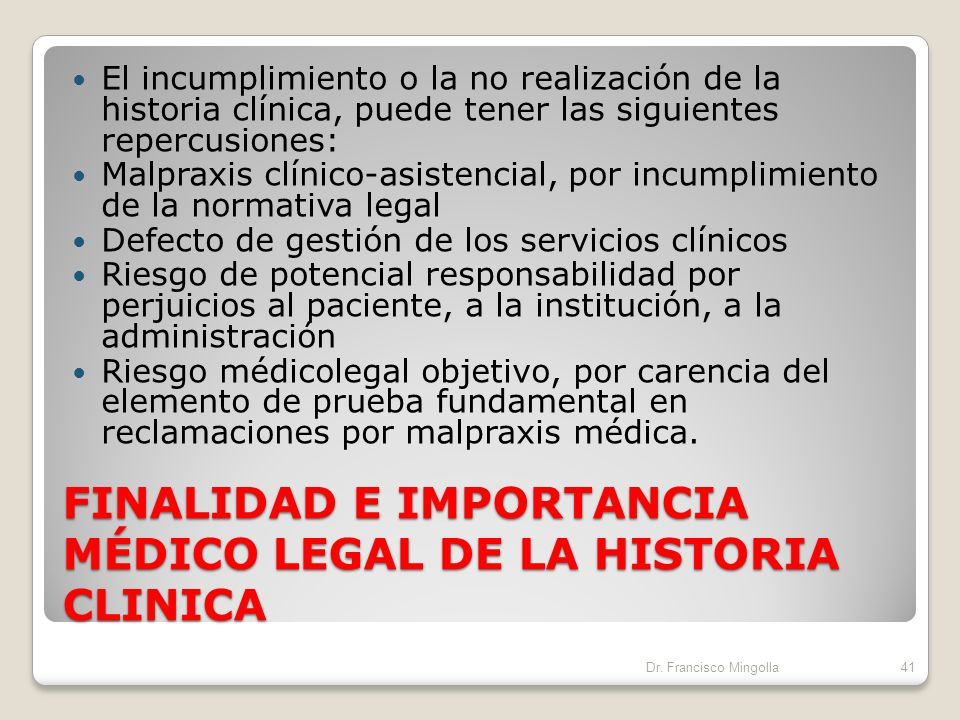 FINALIDAD E IMPORTANCIA MÉDICO LEGAL DE LA HISTORIA CLINICA Testimonio documental de ratificación/veracidad de declaraciones sobre actos clínicos y co