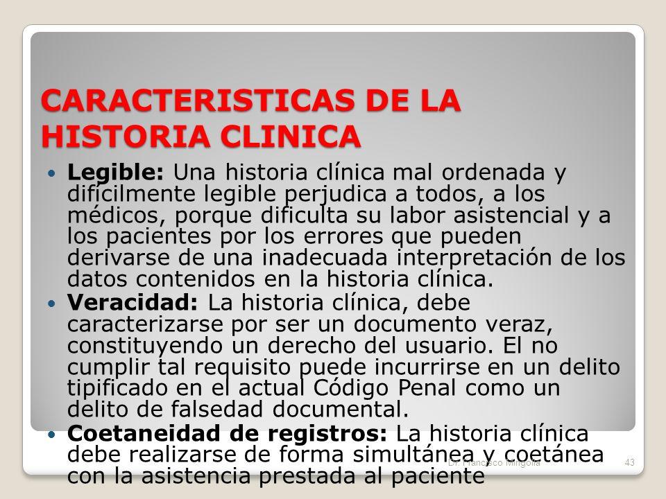 CARACTERISTICAS DE LA HISTORIA CLINICA Confidencialidad:El secreto médico, la confidencialidad e intimidad y la historia clínica, son tres cuestiones