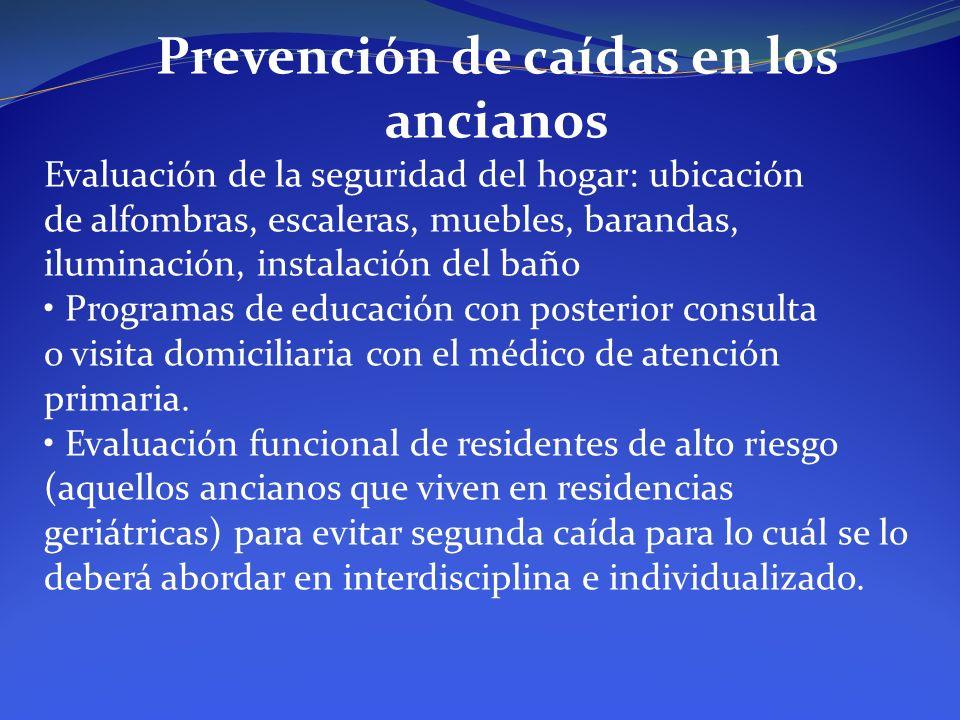 Prevención de caídas en los ancianos Evaluación de la seguridad del hogar: ubicación de alfombras, escaleras, muebles, barandas, iluminación, instalac