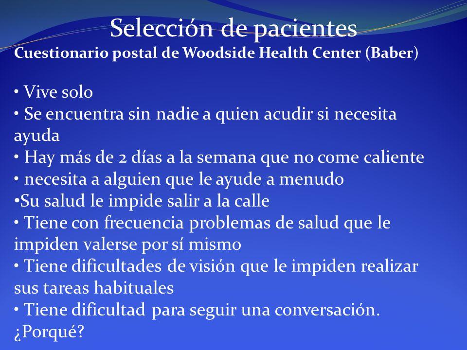 Selección de pacientes Cuestionario postal de Woodside Health Center (Baber) Vive solo Se encuentra sin nadie a quien acudir si necesita ayuda Hay más