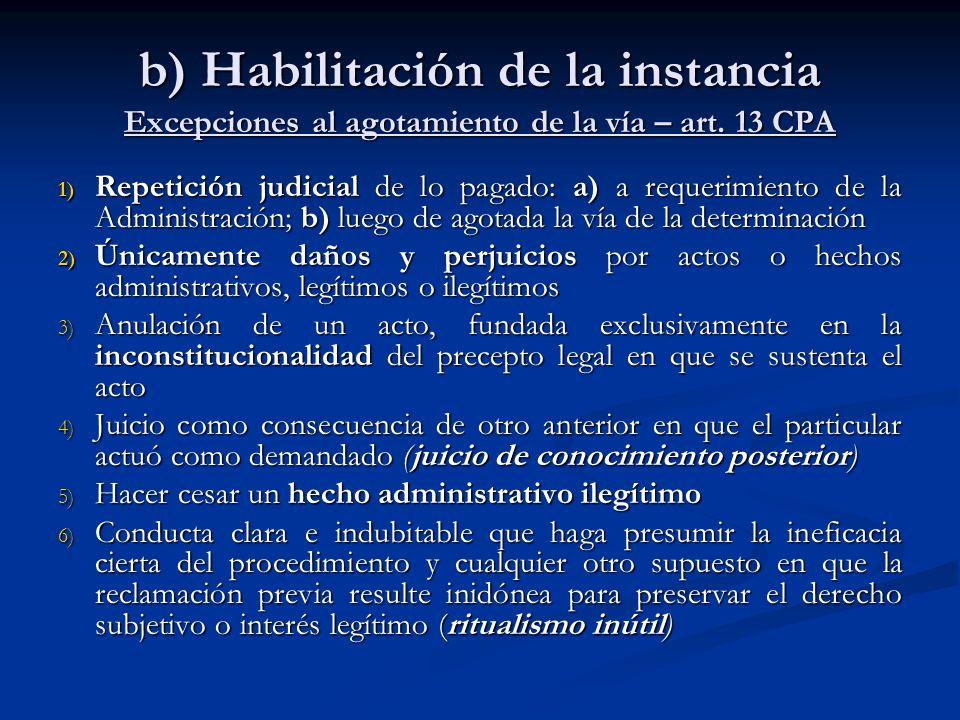 b) Habilitación de la instancia Excepciones al agotamiento de la vía – art. 13 CPA 1) Repetición judicial de lo pagado: a) a requerimiento de la Admin