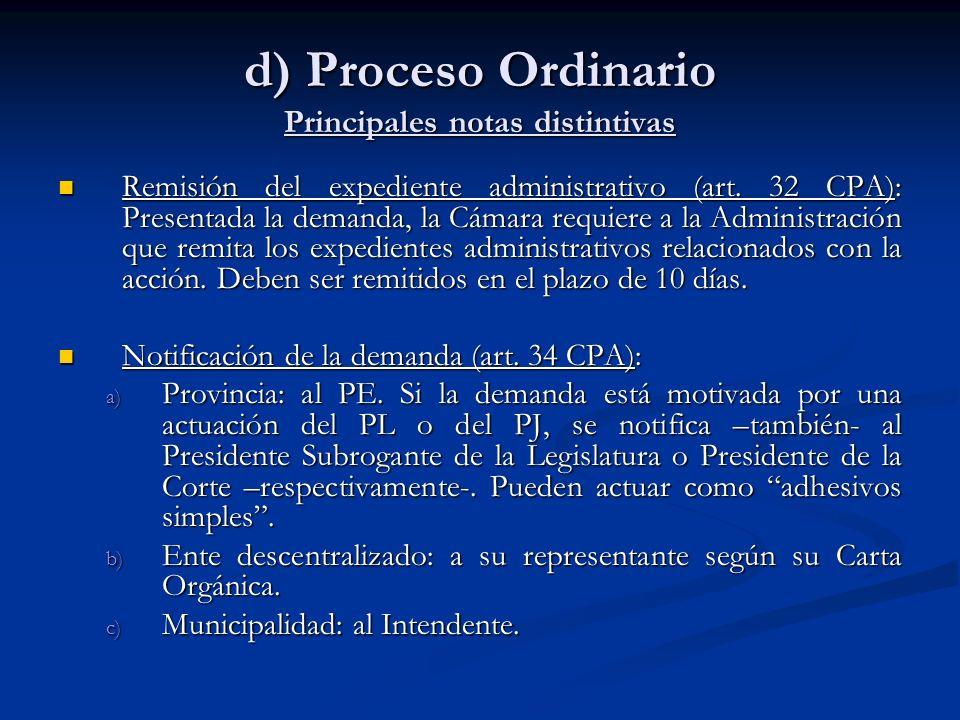 d) Proceso Ordinario Principales notas distintivas Remisión del expediente administrativo (art. 32 CPA): Presentada la demanda, la Cámara requiere a l