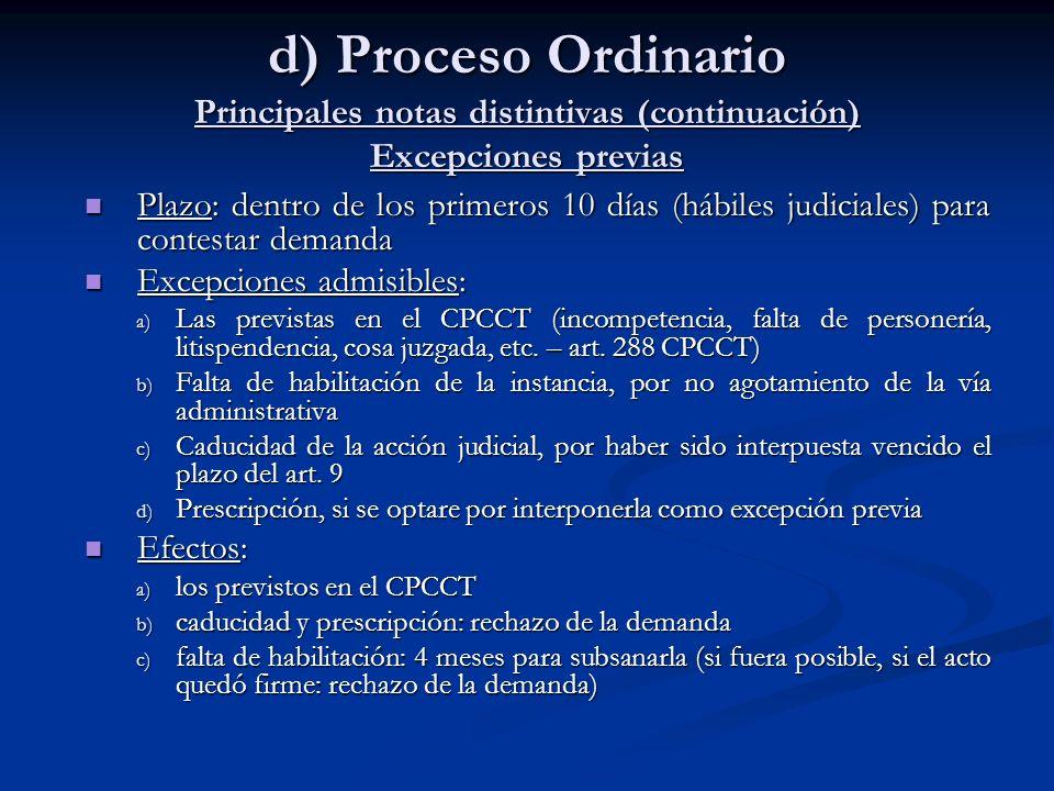d) Proceso Ordinario Principales notas distintivas (continuación) Excepciones previas Plazo: dentro de los primeros 10 días (hábiles judiciales) para