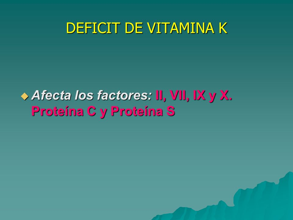 VITAMINA K VITAMINA K Se incorpora con la dieta.Se incorpora con la dieta.