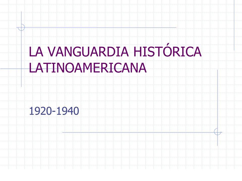 LA VANGUARDIA HISTÓRICA LATINOAMERICANA 1920-1940