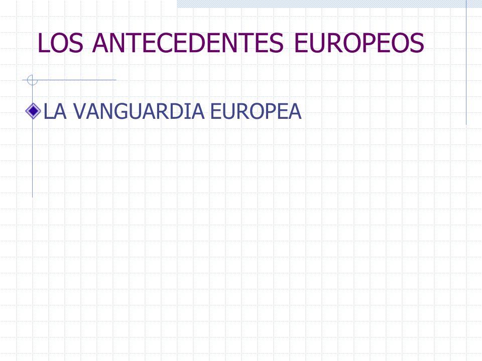 LOS ANTECEDENTES EUROPEOS LA VANGUARDIA EUROPEA
