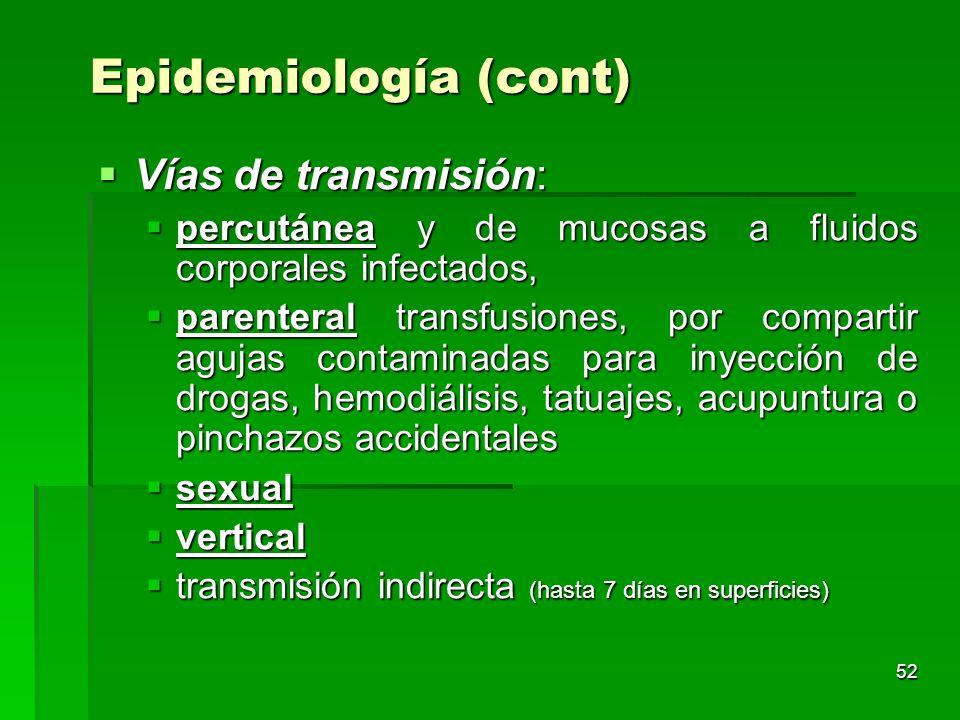 52 Vías de transmisión: Vías de transmisión: percutánea y de mucosas a fluidos corporales infectados, percutánea y de mucosas a fluidos corporales inf