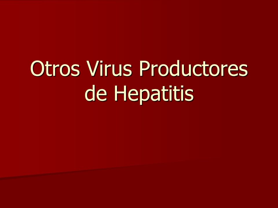 Otros Virus Productores de Hepatitis