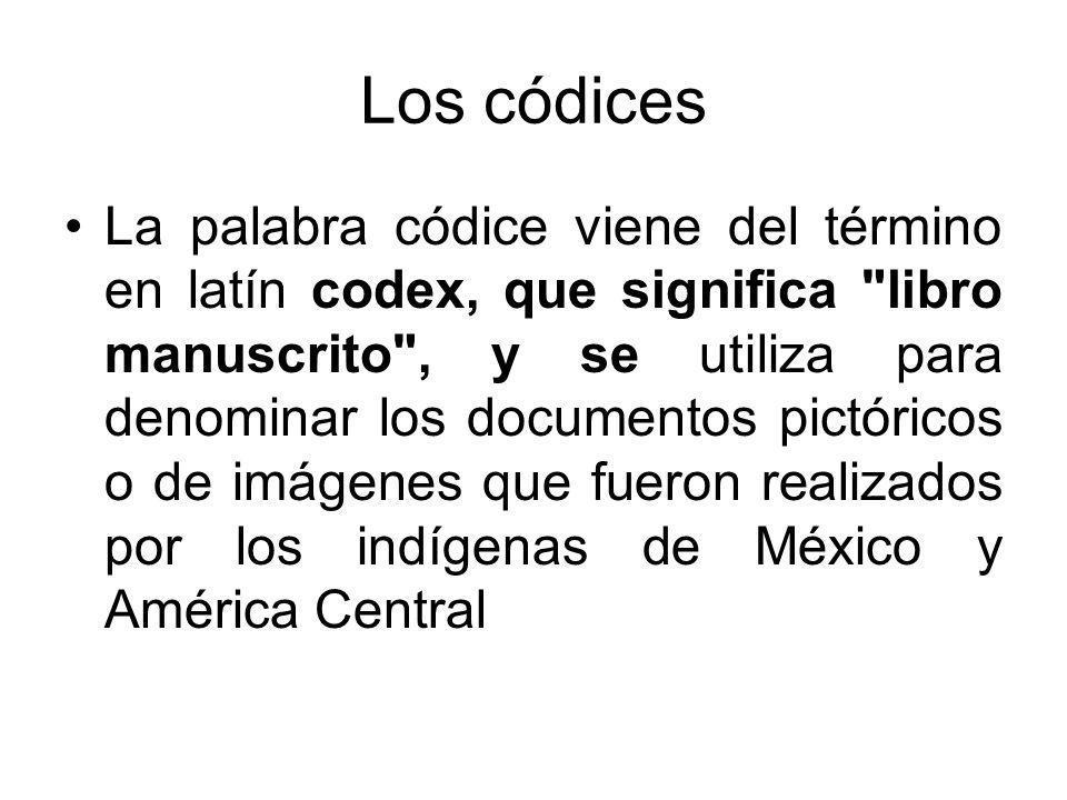 Los códices La palabra códice viene del término en latín codex, que significa