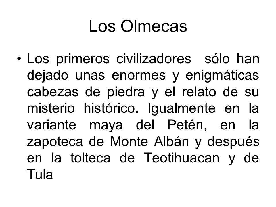 Los Olmecas Los primeros civilizadores sólo han dejado unas enormes y enigmáticas cabezas de piedra y el relato de su misterio histórico. Igualmente e