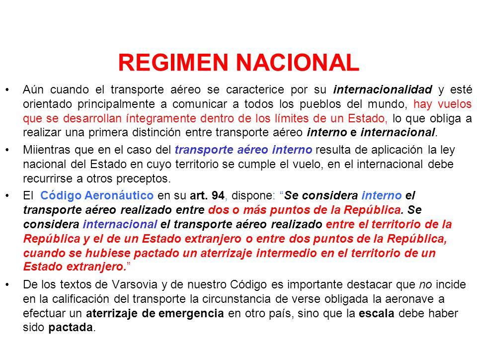 En resumen el transporte aéreo internacional se encuentra regulado por los siguientes cuerpos normativos: El Sistema de Varsovia: en la gran mayoría d