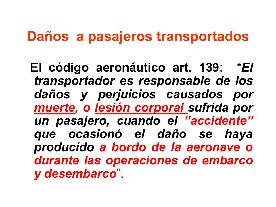HECHOS GENERADORES DE RESPONSABILIDAD DAÑOS PASAJEROS TRANSPORTADOS EQUIPAJES (registrados y no registrados) MERCANCIAS