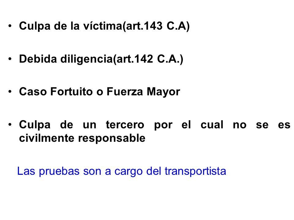 CAUSALES DE EXHONERACION El sistema de la responsabilidad del transportista es de base subjetiva, estableciéndose una presunción de culpabilidad en su