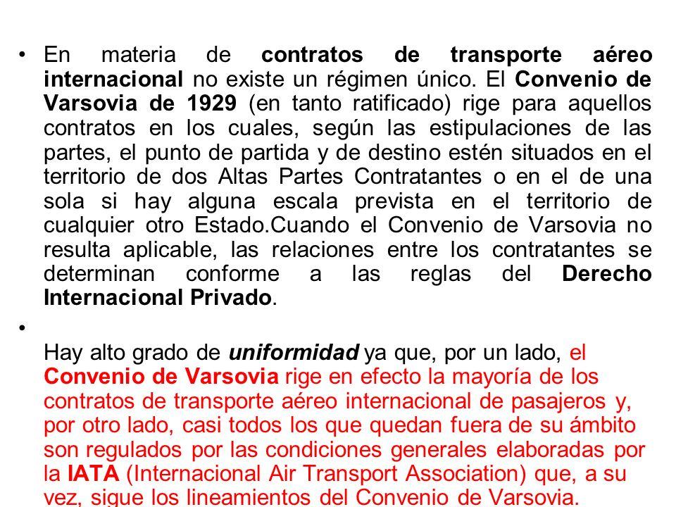 En materia de contratos de transporte aéreo internacional no existe un régimen único.