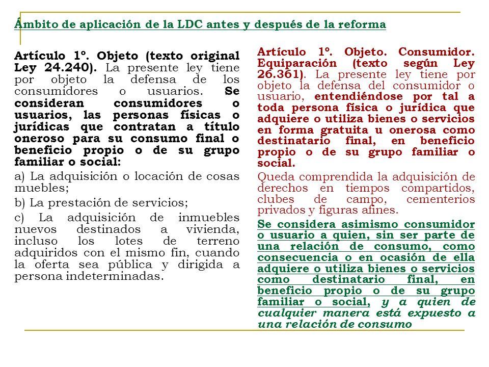 Artículo 1º.Objeto. Consumidor. Equiparación (texto según Ley 26.361).