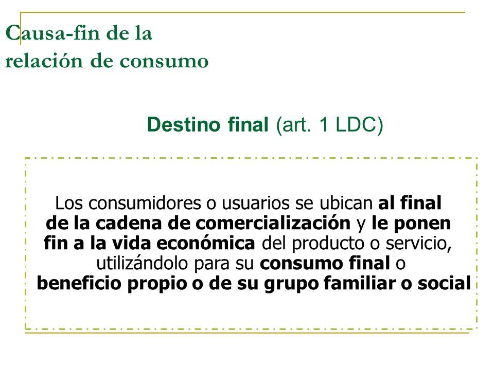 Causa-fin de la relación de consumo Destino final (art.