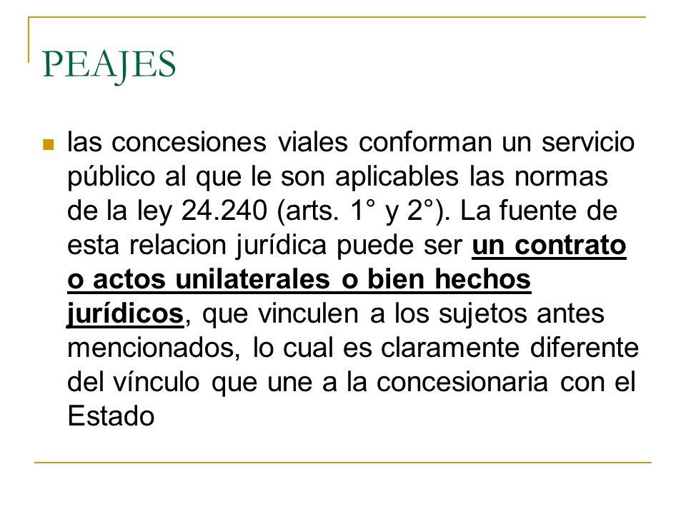 PEAJES las concesiones viales conforman un servicio público al que le son aplicables las normas de la ley 24.240 (arts.