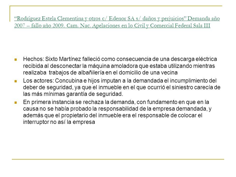 Rodríguez Estela Clementina y otros c/ Edenor SA s/ daños y perjuicios Demanda año 2007 – fallo año 2009.