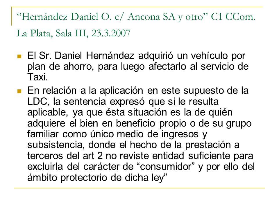 Hernández Daniel O.c/ Ancona SA y otro C1 CCom. La Plata, Sala III, 23.3.2007 El Sr.