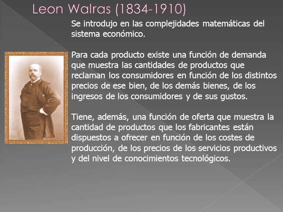 Se introdujo en las complejidades matemáticas del sistema económico. Para cada producto existe una función de demanda que muestra las cantidades de pr