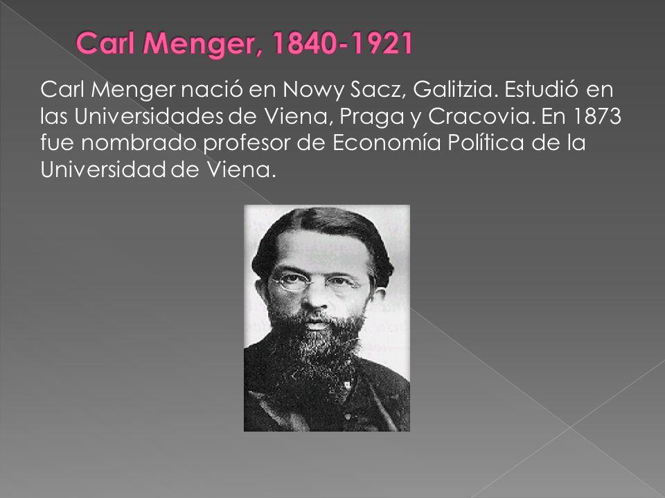 Carl Menger nació en Nowy Sacz, Galitzia. Estudió en las Universidades de Viena, Praga y Cracovia. En 1873 fue nombrado profesor de Economía Política