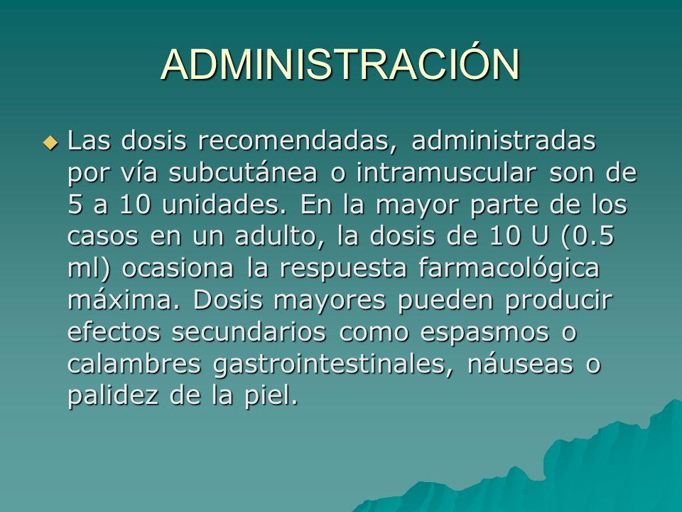 ADMINISTRACIÓN Las dosis recomendadas, administradas por vía subcutánea o intramuscular son de 5 a 10 unidades. En la mayor parte de los casos en un a