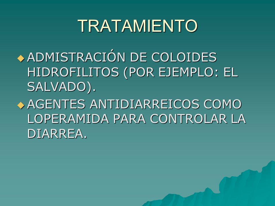 TRATAMIENTO ADMISTRACIÓN DE COLOIDES HIDROFILITOS (POR EJEMPLO: EL SALVADO). ADMISTRACIÓN DE COLOIDES HIDROFILITOS (POR EJEMPLO: EL SALVADO). AGENTES