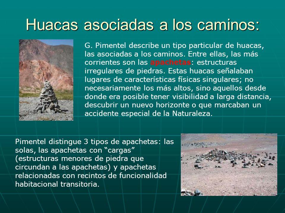 Huacas asociadas a los caminos: G. Pimentel describe un tipo particular de huacas, las asociadas a los caminos. Entre ellas, las más corrientes son la