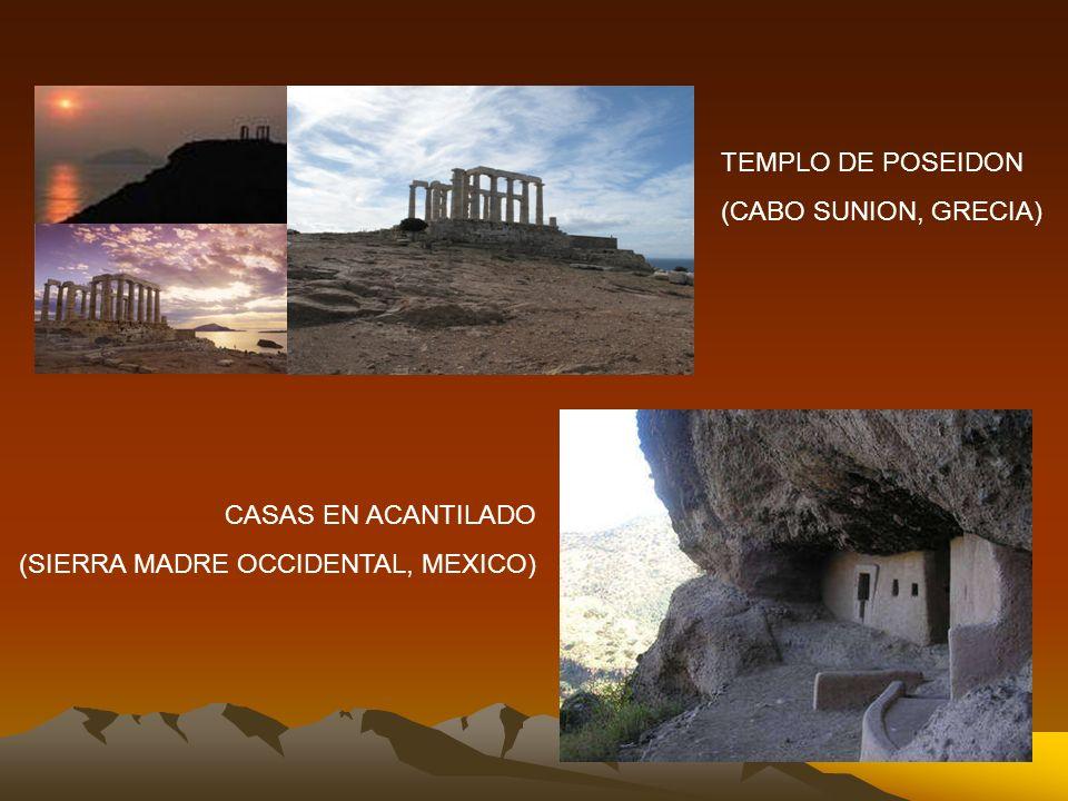 TEMPLO DE POSEIDON (CABO SUNION, GRECIA) CASAS EN ACANTILADO (SIERRA MADRE OCCIDENTAL, MEXICO)