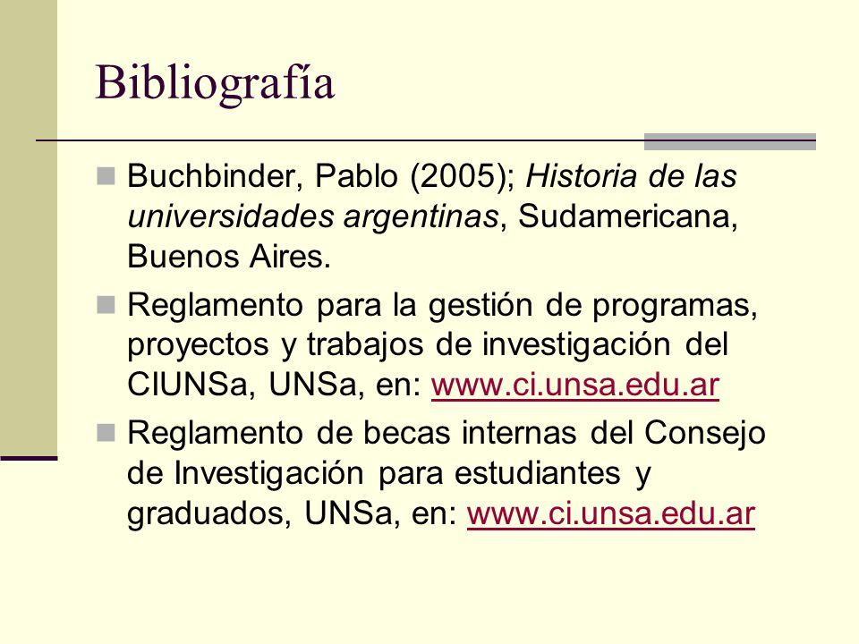 Bibliografía Buchbinder, Pablo (2005); Historia de las universidades argentinas, Sudamericana, Buenos Aires.